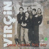 Virgin - Soon comes the Day