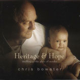 Chris Bowater - Heritage & Hope