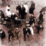 Gospelchor Illnau-Effretikon - Everywhere I Go...