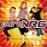 PURE NRG : Here We Go Again