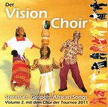 Der Vision-Choir - Spirituals, Gospels, African Songs Volume 2