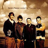 Seven Places - Lonely For The Last Time *