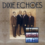 Dixie Echoes - He did it All CD -