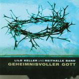 Lilo Keller und Reithalle Band - Geheimnisvoller Gott