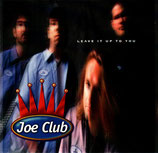 JOE CLUB - Leave It Up To You