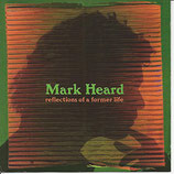 Mark Heard - Reflections Of A Former Life