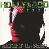ASIGHT UNSEEN - Hollywood Proverbs