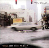 Paul Oakley - When Deep Calls To Deep