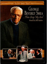 George Beverly Shea - Then Sings My Soul (DVD Gaither Gospel Series)