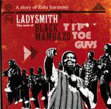 Ladysmith Black Mambazo - The Soul of Black Mambazo Tip Toe Guys 2-CD