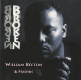 William Becton & Friends - Broken