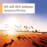 Toby Meyer - Ich will dich anbeten : Symphonic Worship