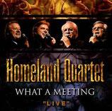 Homeland Quartet - What A Meeting (Live)