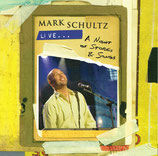 Mark Schultz - LIVE... A Night of Stories & Songs CD+DVD
