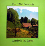 The L'Abri Ensemble - Worthy Is The Lamb