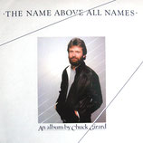 Chuck Girard - The Name Above All Names