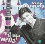 Tony Palacios - Epic Tales of Whoa!