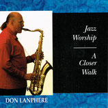 Don Lanphere - Jazz Worship : A Closer Walk