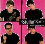 STELLAR KART - We Can't Stand Sitting Down