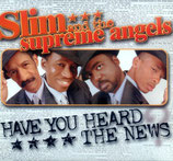 Slim & The Supreme Angels - Have you heard the News
