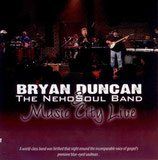 Bryan Duncan & The Nehosoul Band - Music City Live