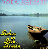 Dora Rappard - Sicher in Jesu Armen