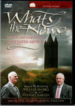 What's the News? ; The Story and Songs of the 1859 Ulster Revival : story of the Revival by William McCrea & Stanley Barnes / Music by The Heartwarming Friends DVD
