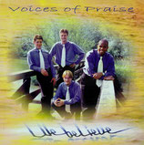 Voices of Praise - We believe