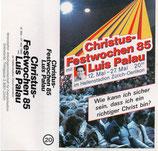 Luis Palau - Christus-Festwochen 85 ; Wie kann ich sicher sein, dass ich ein richtiger Christ bin?  (Kassette)