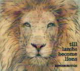 KINGSBOROUGH : till lambs become lions