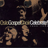 Oslo Gospel Choir - Celebrate (1988-1998)