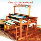Gerhard Hofmeister - Gott sitzt am Webstuhl / Das war der schönste Tag
