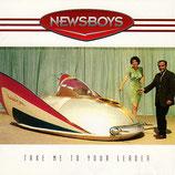 Newsboys - Take Me To Your Leader
