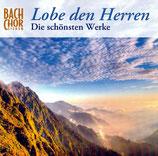 Bach Chor Siegen - Lobe den Herren ; Die schönsten Werke