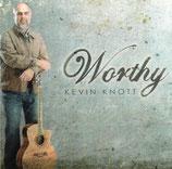 Kevin Knott - Worthy