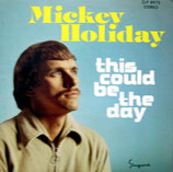 Mickey Holiday - This Could Be The Day