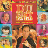 Daniel Kallauch - Du bist der Held