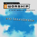 Integrity's Worship : A Total Worship Experience ; no boundaries 2-CD