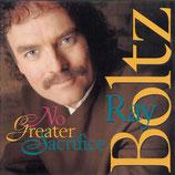 Ray Boltz - No Greater Sacrifice