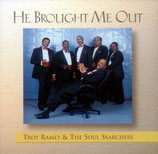 Soul Searchers - He Brought Me Out