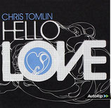 Chris Tomlin - Hello Love (kartoniert)