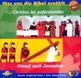 Was uns die Bibel erzählt: Christus ist auferstanden / Hinauf nach Jerusalem (2-CD)