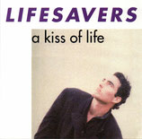 LIFESAVERS - A Kiss Of Life