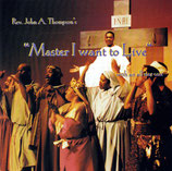 Rev John A.Thompson with an all star Cast - Master I Want To Live
