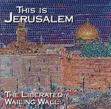 Liberated Wailing Wall - This Is Jerusalem