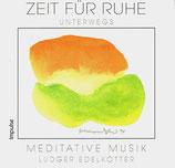 Ludger Edelkütter - Zeit für Ruhe : Unterwegs (Meditative Musik)