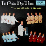Weatherford Quartet - I'll Praise His Name