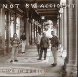 Not By Accident - Live In Zürich