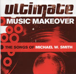 Michael W.Smith - ultimate Music Makeover ; The Songs of Michael W.Smith