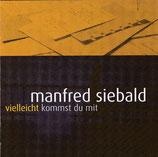 Manfred Siebald - Vielleicht kommst du mit